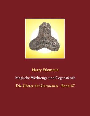 Magische Werkzeuge und Gegenstände von Eilenstein,  Harry