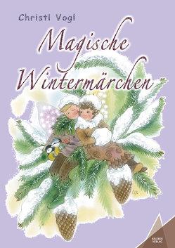Magische Wintermärchen von Verlag,  Kelebek, Vogl,  Christl