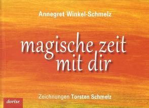 magische zeit mit dir von Schmelz,  Torsten, Winkel-Schmelz,  Annegret