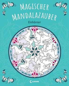 Magischer Mandalazauber – Einhörner von Labuch,  Kristin