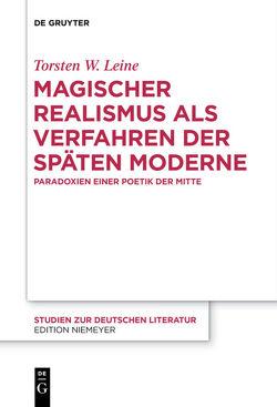 Magischer Realismus als Verfahren der späten Moderne von Leine,  Torsten W.