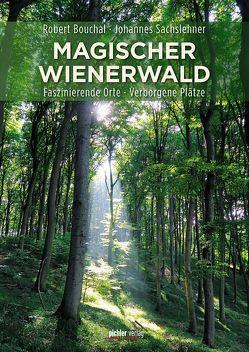 Magischer Wienerwald von Bouchal,  Robert, Sachslehner,  Johannes