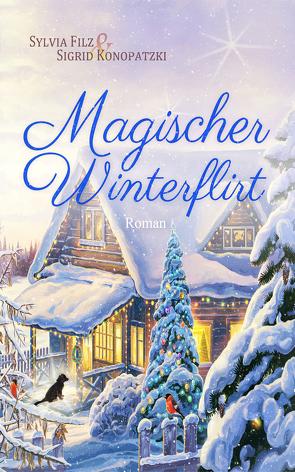 Magischer Winterflirt von Filz,  Sylvia, Konopatzki,  Sigrid
