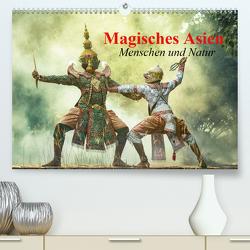 Magisches Asien. Menschen und Natur (Premium, hochwertiger DIN A2 Wandkalender 2020, Kunstdruck in Hochglanz) von Stanzer,  Elisabeth