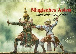 Magisches Asien. Menschen und Natur (Wandkalender 2018 DIN A3 quer) von Stanzer,  Elisabeth