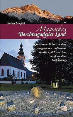 Magisches Berchtesgadener Land von Limpöck,  Rainer