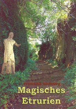 Magisches Etrurien von Rechperg,  Franziska