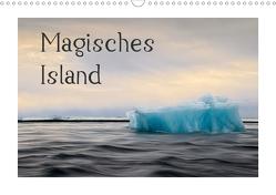 Magisches Island (Wandkalender 2021 DIN A3 quer) von Eckmiller,  Martin