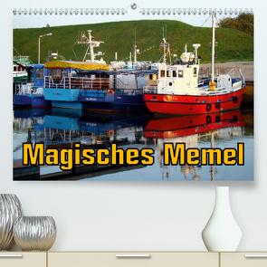Magisches Memel – Litauens Tor zur Welt (Premium, hochwertiger DIN A2 Wandkalender 2021, Kunstdruck in Hochglanz) von von Loewis of Menar,  Henning
