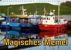 Magisches Memel – Litauens Tor zur Welt (Wandkalender 2018 DIN A4 quer) von von Loewis of Menar,  Henning