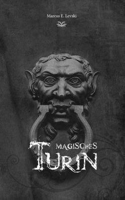 Magisches Turin von Levski,  Marcus E.