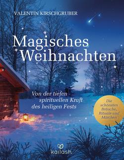 Magisches Weihnachten von Kirschgruber,  Valentin