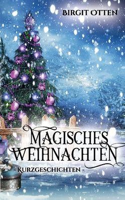 Magisches Weihnachten von Otten,  Birgit