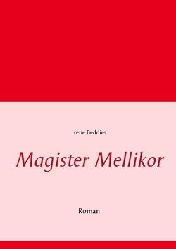 Magister Mellikor von Beddies,  Irene