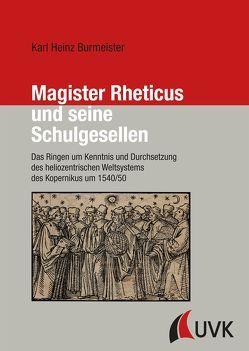 Magister Rheticus und seine Schulgesellen von Burmeister,  Karl Heinz