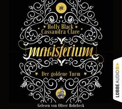 Magisterium – Der goldene Turm von Black,  Holly, Brauner,  Anne, Clare,  Cassandra, Rohrbeck,  Oliver
