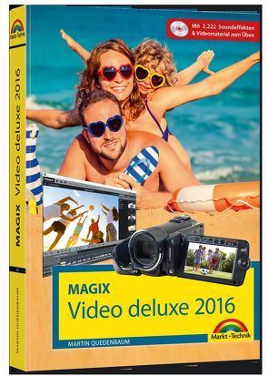 MAGIX Video deluxe 2016 – Das Handbuch zur Software. Die besten Tipps und Tricks von Quedenbaum,  Martin