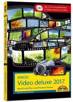 MAGIX Video deluxe 2017 – Das Buch zur Software. Die besten Tipps und Tricks für alle Versionen inkl. Plus, Premium und 360 von Quedenbaum,  Martin