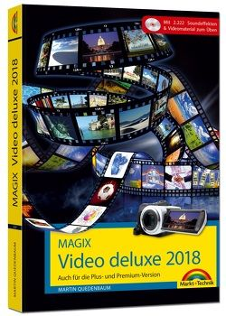 MAGIX Video deluxe 2018 – Das Buch zur Software. Die besten Tipps und Tricks für alle Versionen inkl. Plus, Premium, Control und 360 von Quedenbaum,  Martin