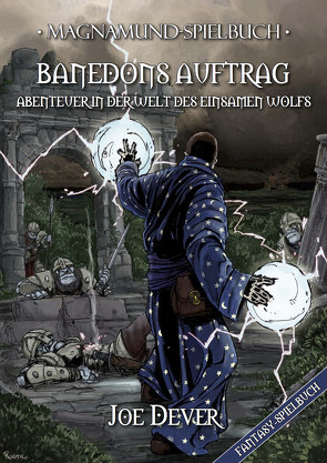 Magnamund Spielbuch – Banedons Auftrag: Abenteuer in der Welt des Einsamen Wolfs von Dever,  Joe