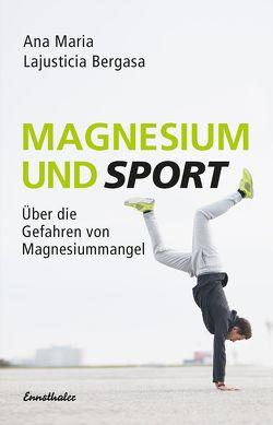 Magnesium und Sport von Lajusticia Bergasa,  Ana Maria