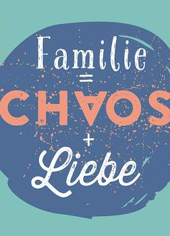 Magnet Familie = Chaos + Liebe von Groh Redaktionsteam