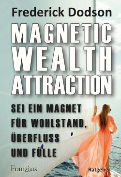 Magnetic Wealth Attraction von Dodson,  Frederick