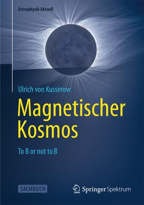 Magnetischer Kosmos von von Kusserow,  Ulrich