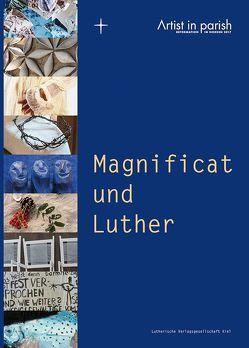 Magnificat und Luther von Arbeitsstelle Reformationsjubiläum 2017 der Nordkirche