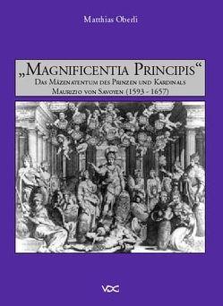 Magnificentia Principis von Oberli,  Matthias