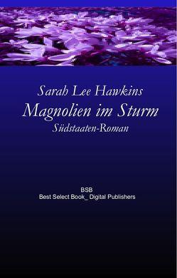 Magnolien im Sturm von Lee Hawkins,  Sarah