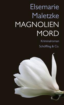Magnolienmord von Maletzke,  Elsemarie