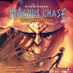 Magnus Chase 3: Das Schiff der Toten von Artajo,  Nicolás, Haefs,  Gabriele, Riordan,  Rick