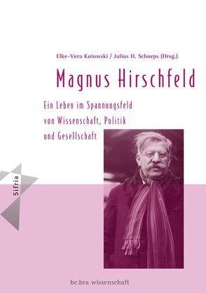 Magnus Hirschfeld von Kotowski,  Elke V, Schoeps,  Julius H.