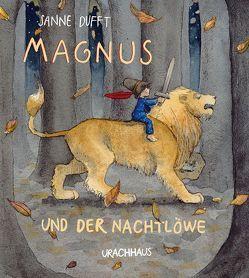 Magnus und der Nachtlöwe von Dufft,  Sanne