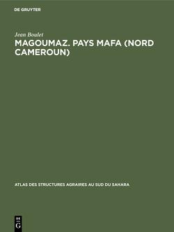 Magoumaz. Pays Mafa (Nord Cameroun) von Boulet,  Jean