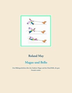 Magus und Bello von May,  Roland