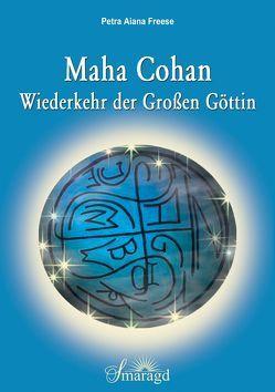 Maha Cohan – Wiederkehr der Großen Göttin von Freese,  Petra Aiana