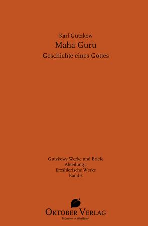 Maha Guru von Gutzkow,  Karl, Kavanagh,  Richard J.
