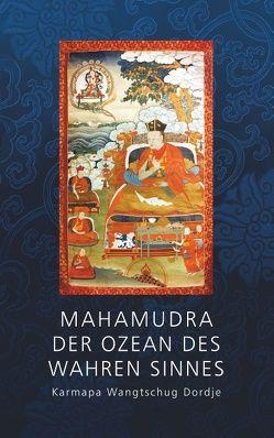 Mahamudra – Der Ozean des wahren Sinnes von Dordje,  Karmapa Wantschug, Havlat,  Henrik