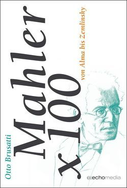 Mahler x 100 von Brusatti,  Otto