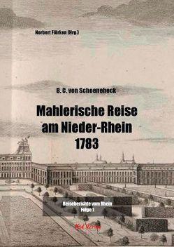 Mahlerische Reise am Nieder-Rhein 1783 von Flörken,  Norbert, von Schoenebeck,  B. C.