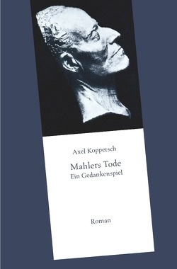 Mahlers Tode von Koppetsch,  Axel