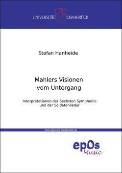 Mahlers Visionen vom Untergang von Hanheide,  Stefan