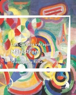 Mahlstrom von Cardoza y Aragón,  Luis, Chrapkowski,  Magnus