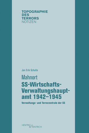 Mahnort SS-Wirtschafts-Verwaltungshauptamt 1942–1945 von Schulte,  Jan Erik