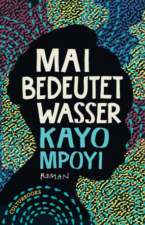 Mai bedeutet Wasser von Mpoyi,  Kayo, Ranzinger,  Elke