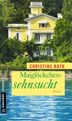 Maiglöckchensehnsucht von Rath,  Christine