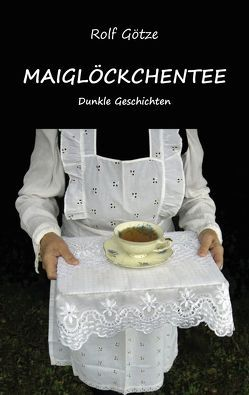 Maiglöckchentee von Götze,  Rolf