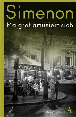 Maigret amüsiert sich von Klau,  Barbara, Schulz,  Oliver Ilan, Simenon,  Georges, Wille,  Hansjürgen